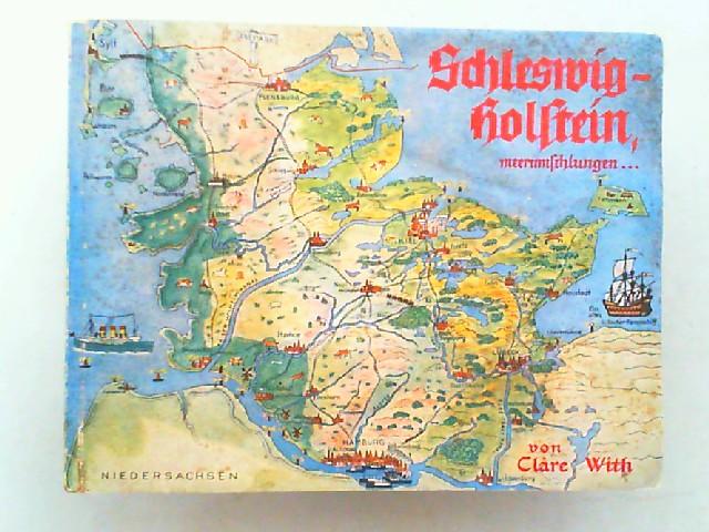 With, Cläre: Schleswig-Holstein. Ein Bilderatlas von Cläre With.