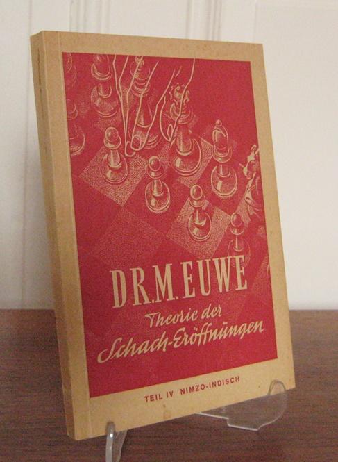 Euwe, Max: Theorie der Schach-Eröffnungen. Teil IV: Nimzo-Indisch.