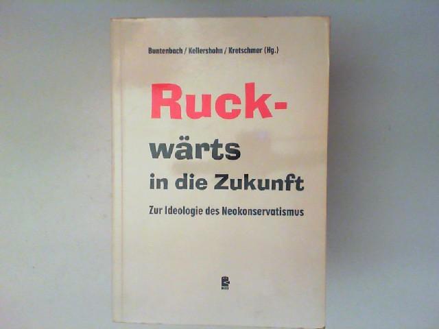 Buntenbach, Annelie [Hrsg.]: Ruck-wärts in die Zukunft. Zur Ideologie des Neokonservatismus. [DISS]