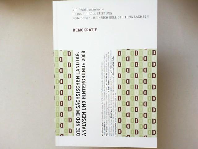 NIP-Redaktionskollektiv (Hg.): Die NPD im sächsischen Landtag. Analysen und Hintergründe 2008. [Heinrich Böll Stiftung. Schriften zur Demokratie]