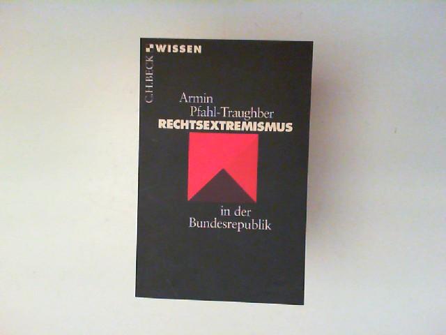 Pfahl-Traughber, Armin: Rechtsextremismus in der Bundesrepublik. Beck`sche Reihe ; 2112 : C. H. Beck Wissen