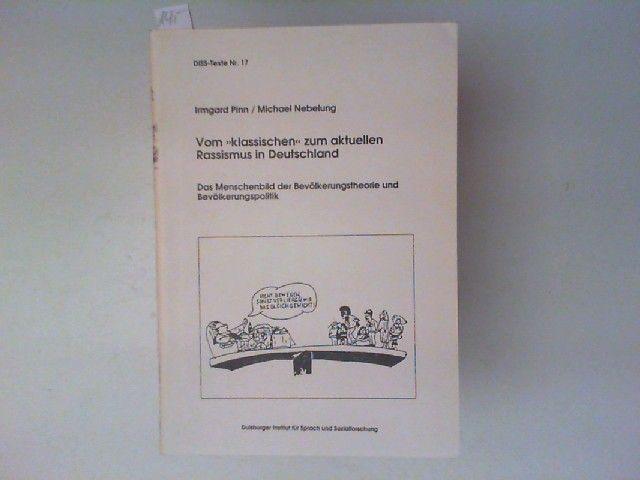 """Pinn, Irmgard und Michael Nebelung: Vom """"klassischen"""" zum aktuellen Rassismus in Deutschland. Das Menschenbild der Bevölkerungstheorie und Bevölkerungspolitik. [DISS-Texte Nr. 17]"""