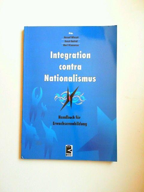 Wieszt, Jozsef, Ernst Gattol und Kari Kinnunen (Hg.): Integration contra Nationalismus. Handbuch für Erwachsenenbildung
