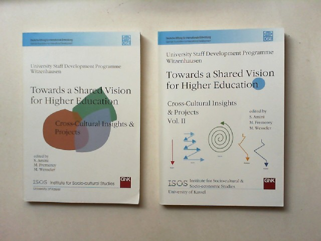 Amini, S., M. Fremerey and M. Wesseler: Towards a shared vision for higher education. Cross-cultural Insights & Projects Volume 1 and 2 (two books). [University Staff Development Programme Witzenhausen]