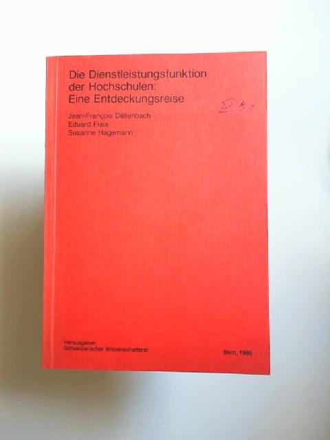 Dällenbach, Jean-Francois, Eduard Fiala und Susanne Hagemann: Die Dienstleistungsfunktion der Hochschulen: Eine Entdeckkungsreise.