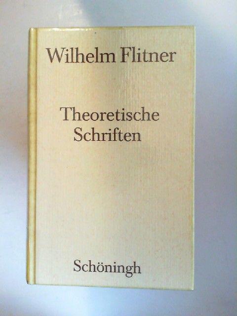 Flitner, Wilhelm: Theoretische Schriften. Abhandlungen zu normativen Aspekten und theoretischen Begründungen der Pädagogik. [Wilhelm Flitner Gesammelte Schriften; Band 3]