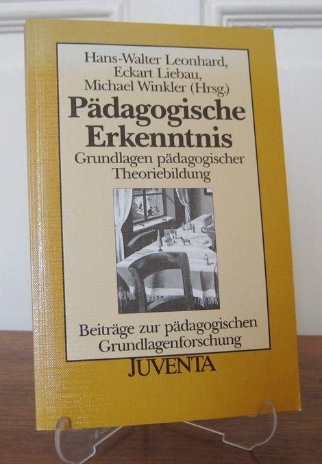 Leonhard, Hans-Walter, Eckart Liebau und Michael Winkler (Hrsg.): Pädagogische Erkenntnis. Grundlagen pädagogischer Theoriebildung. Beiträge zur pädagogischen Grundlagenforschung.