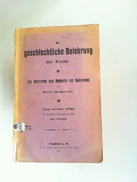 Lischnewska, Maria: Die geschlechtliche Belehrung der Kinder. Zur Geschichte und Methodik des Gedankens.