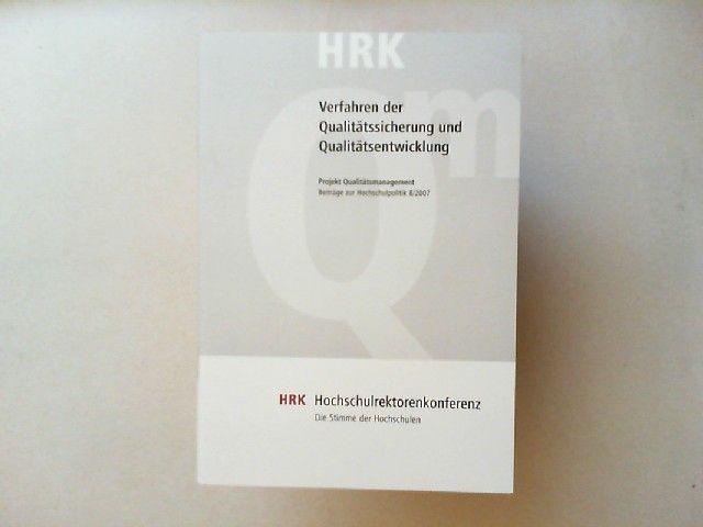 Michalk, Barbara und Heike Richter (Red.): Verfahren der Qualitätssicherung und Qualitätsentwicklung. Beiträge zur Hochschulpolitik 8/2007. Projekt Qualitätssicherung. Herausgegeben von Hochschulrektorenkonferenz HRK.