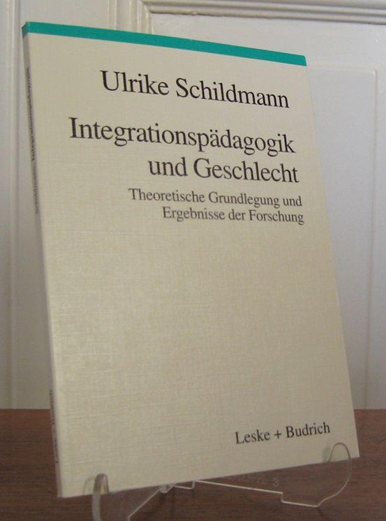 Schildmann, Ulrike: Integrationspädagogik und Geschlecht. Theoretische Grundlagen und Ergebnisse der Forschung.