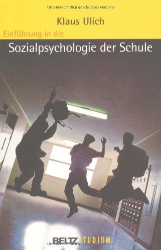 Ulich, Klaus: Einführung in die Sozialpsychologie der Schule. [Beltz Studium]