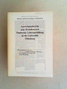 Universität Oldenburg. Zentrum für pädagogische Berufspraxis (Hrsg.): Auswertungsbericht zum Modellversuch Einphasige Lehrerausbildung an der Universität Oldenburg.