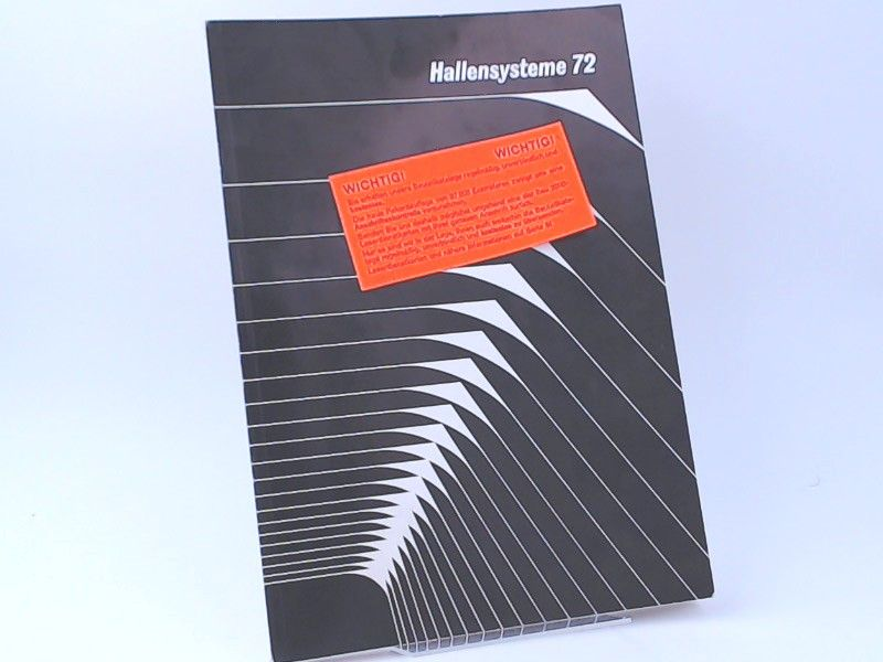 Bau 200 unter der Leitung von Hans Müller und Alfred Geiger(Hrsg.): Bauteilkatalog: Hallensysteme 72. Informationen für Architekten, Bauingenieure und Baumechaniker.