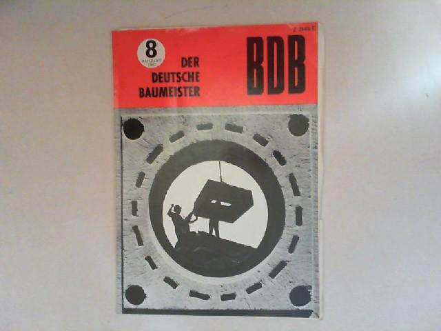 Gerigk, Herbert: Der deutsche Baumeister. Zeitschrift des Bundes Deutscher Baumeister, Architekten und Ingenieure BDB. Nr 8. August 1967. 28. Jahrgang. (Z 2149 E)