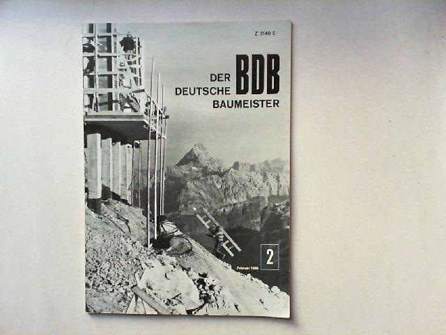 Gerigk, Herbert (Hg.): Der deutsche Baumeister. Zeitschrift des Bundes Deutscher Baumeister, Architekten und Ingenieure BDB. Nr 2 Februar 1968. (Z 2149 E)