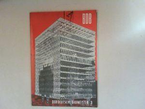 Neuhöfer, Wilhelm: Der deutsche Baumeister. Zeitschrift des Bundes Deutscher Baumeister, Architekten und Ingenieure BDB. Nr 3. März 1966. 27. Jahrgang. (Z 2149 E)