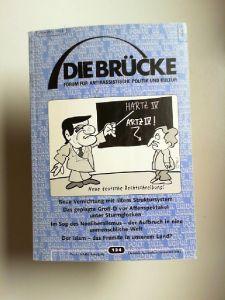Arslan, Tülin u.a. (Hg.): Die Brücke - Forum für antirassistische Politik und Kultur Heft 134 Nr. 4/XXIII. Jahrgang Oktober November Dezember 2004.
