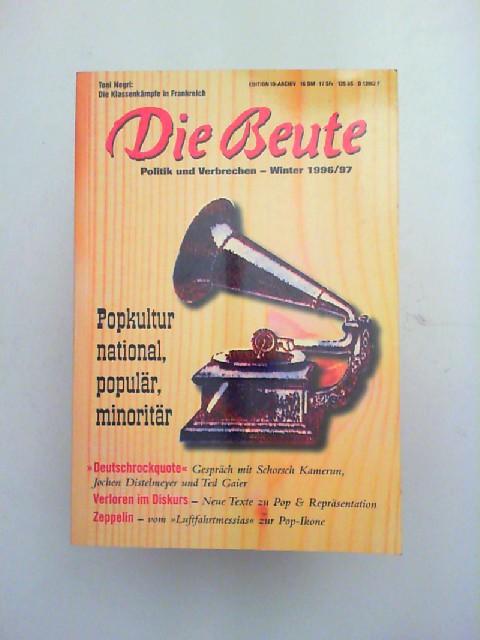 Atzert, Thomas u.a. (Hg.) und Ted Gaier u.a.: Die Beute. Politik und Verbrechen Winter 1996/1997: Popkultur national, populär, minoritär