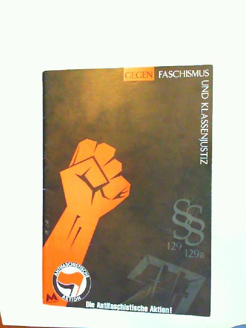 Autonome Antifa (M) [Hrsg.] und Eugen Levine [V.iS.d.P.]: Gegen Faschismus und Klassenjustiz. Die Antifaschistische Aktion!