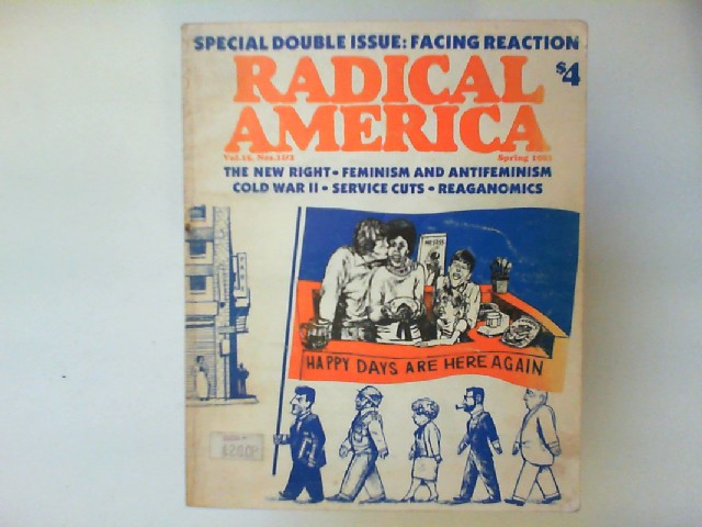 Brodhead, Frank and John u.a Demeter: Radical America Vol 15, Nos 1&2 spring 1981 special double issue: Facing Reaction: The New Right, Feminism and Antifeminism, Cold War II, Service Cuts, Reagonomics.