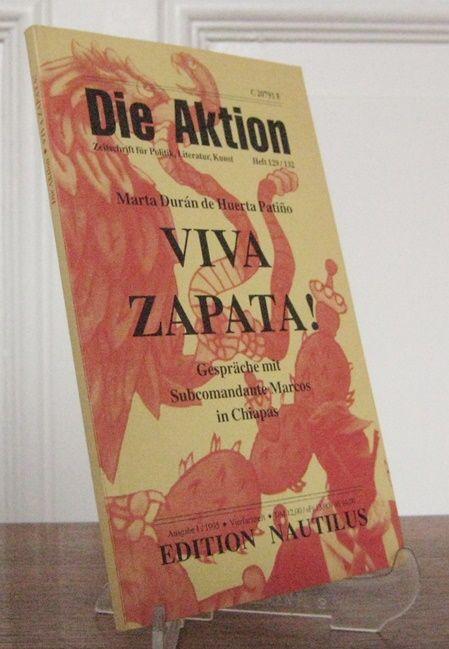 Durán de Huerta Patino, Marta und Lutz Schulenburg (Hrsg.): Viva Zapata! Gespräche mit Subcomandante Marcos in Chiapas. [Die Aktion. Zeitschrift für Politik, Literatur, Kunst. Heft 129 / 132. Ausgabe I 1995].