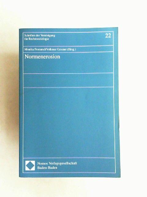Frommel, Monika (Hg.) und Volkmar Gessner (Hg.): Normenerosion. [Schriften der Vereinigung für Rechtssoziologie Band 22]