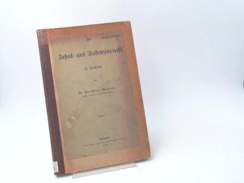 Meurer, Christian: Das Zehnt- und Bodenzinsrecht in Bayern.