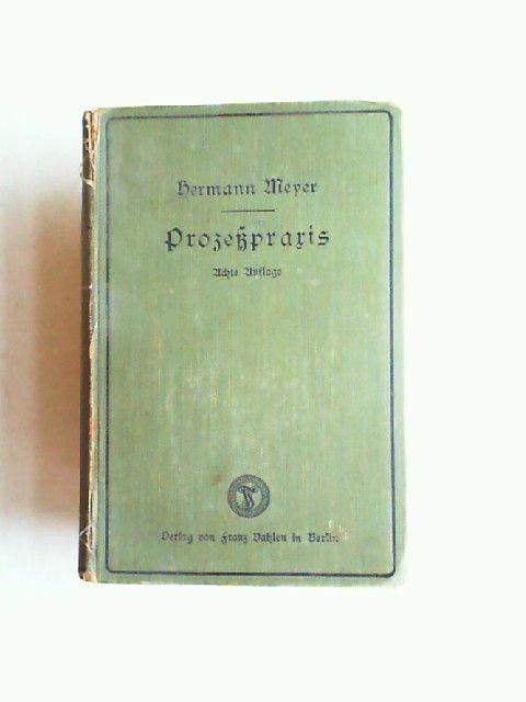 Meyer, Hermann (Hg.): Anleitung zur Prozeßpraxis in Beispielen an Rechtsfällen.
