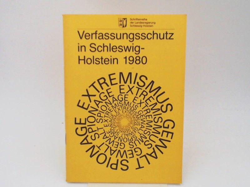 o.A.: Verfassungsschutz in Schleswig-Holstein 1980. Gewalt Spionage Extremismus. Schriftenreihe der Landesregierung Schleswig-Holstein.