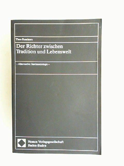 Rasehorn, Theo: Der Richter zwischen Tradition und Lebenswelt. Alternative Justizsoziologie.