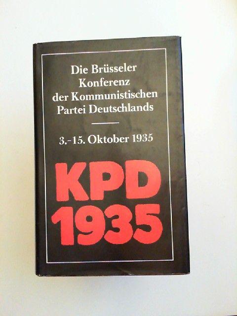 Mammach, Klaus [Hrsg.]: Die Brüsseler Konferenz der Kommunistischen Partei Deutschlands KPD 3. - 15. Oktober 1935. Herausgegeben und eingeleitet von Klaus Mammach [Institut für Marxismus-Leninismus beim ZK der SED]