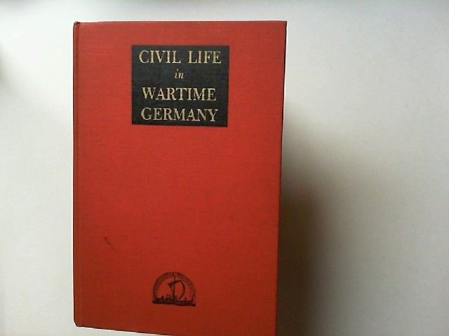 Seydewitz, Max: Civil Life in Wartime Germany. The Story of the Home Front.