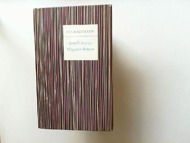 Kaufmann, Eva: Arnold Zweigs Weg zum Roman. Vorgeschichte und Analyse des Grischaromans. [Germanistische Studien]