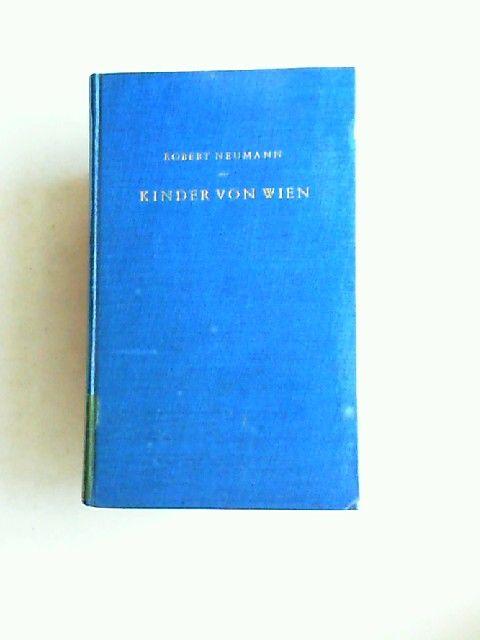 Neumann, Robert: Kinder von Wien. Aus dem Englischen von Franziska Becker.