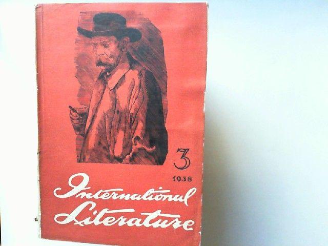 Rokotov, Timofei (ed.): International Literature 3, March 1938. Articels by Mikhail Sholokow, Maxim Gorky, Ilya Ehrenburg,... [Michail Scholochow, Maxim Gorki, Ilja Ehrenburg u.a.]