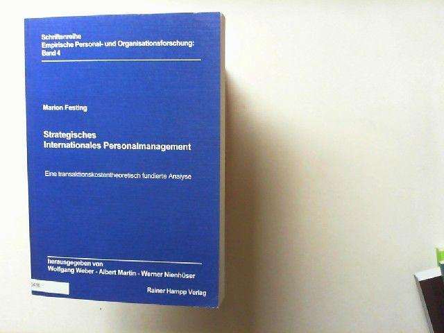Festing, Marion: Strategisches internationales Personalmanagement : eine transaktionskostentheoretisch fundierte Analyse. Empirische Personal- und Organisationsforschung ; Bd. 4