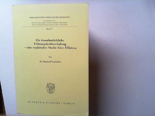 Neudecker, Manfred: Die innerbetriebliche Führungskräfteschulung - eine explorative Studie ihrer Effizienz. Wirtschaftspsychologische Schriften ; Bd. 11