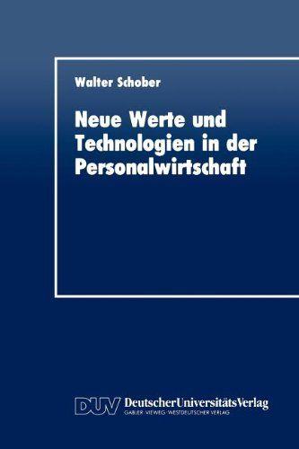 Schober, Walter: Neue Werte und Technologien in der Personalwirtschaft.