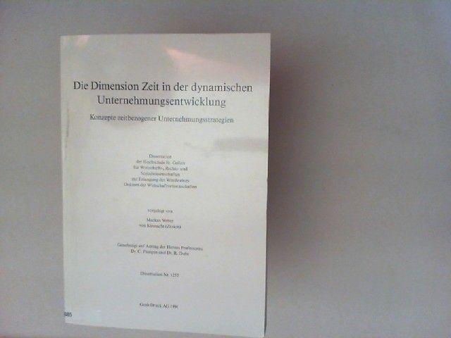Weber, Markus: Die Dimension Zeit in der dynamischen Unternehmensentwicklung. Konzepte zeitbezogener Unternehmensstrategien. Dissertation.