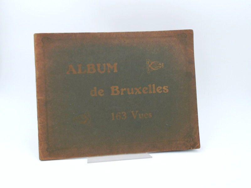 Le premier Album de Vues Photographiques de Bruxelles. Contenant plus de 160 vues.