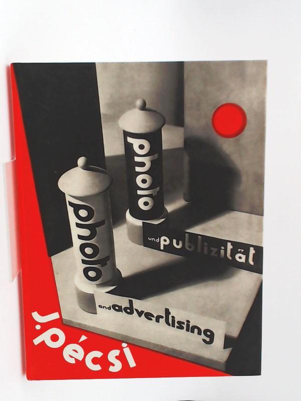 Pécsi, József: Photo und Publizität : Text und Bilder von J. Pècsi. Photo and advertising. Text and pictures by J. Pècsi. Deutsch/ Englisch.
