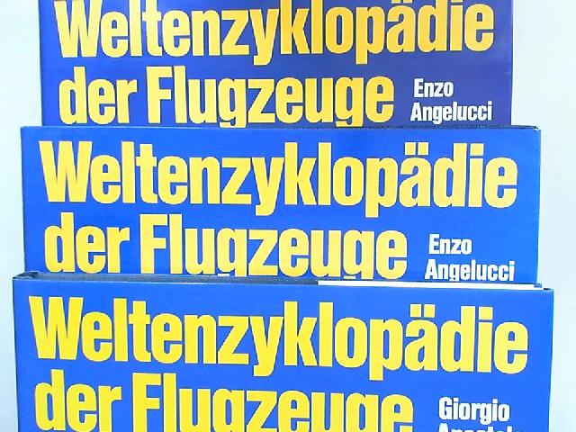 Angelucci, Enzo (Hg.) und Giorgio Apostolo (Hg.): Weltenzyklopädie der Flugzeuge - drei Bände zusammen: 1) Band 1 Militärflugzeuge von 1914 bis heute; 2) Band 2 Zivilflugzeuge von den Anfängen bis heute; 3) Band 3 Hubschrauber von den Anfängen bis heut...