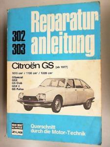 Reparaturanleitung. Citroen GS. (ab 1977) 302, 303. 1015 cm³ / 1130cm³ / 1220cm³ / GSpecial / GSX / GS Club / GSX 2 / GS Pallas. Querschnitt durch die Motor-Technik.