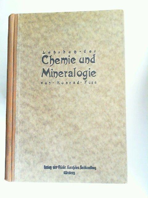 Fuss, Konrad: Lehrbuch der Chemie und Mineralogie. Mit Berücksichtigung der Land- und Hauswirtschaft sowie der Industrie. Neubearbeitet und verbessert von K. Fuß und M. Fink.