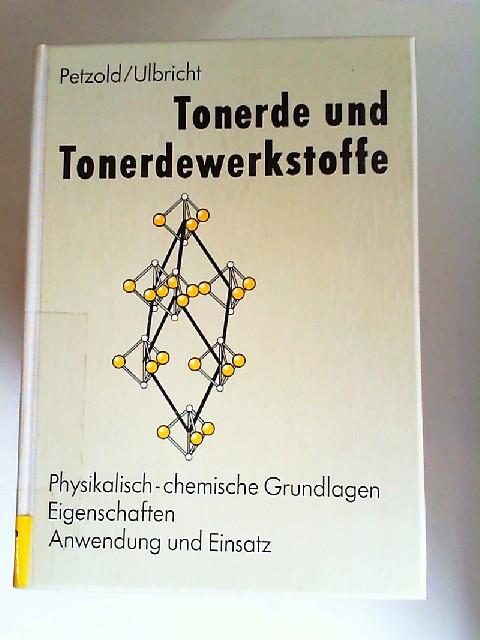Petzold, Armin und Joachim Ulbricht: Tonerde und Tonerdewerkstoffe. Physikalisch-chemische Grundlagen, Eigenschaften, Anwendung und Einsatz.