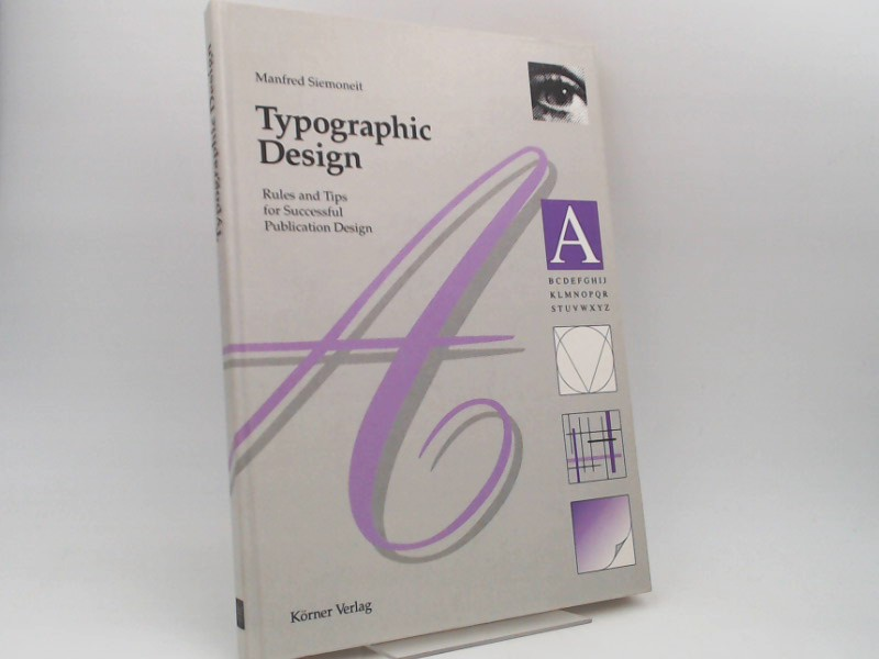 Siemoneit, Manfred: Typographic Design. Rules and Tips for Successful Publication Design.