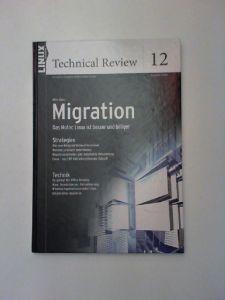 Brendel, Jens-Christoph und Michael Amberg u.v.a.: Linux Magazin technical Review 12 (Ausgabe 2009): Alles über: Migration. Das Motiv: Linux ist besser und billiger. Strategien - Technik.