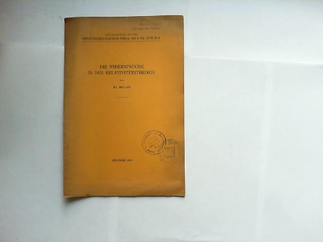 Mellin, Hj.: Die Widersprüche in der Relativitätstheorie. [Sonderdruck aus den Annales Academiæ scientiarum fennicæ. Serie A. Tom. XXXVII, No 8]
