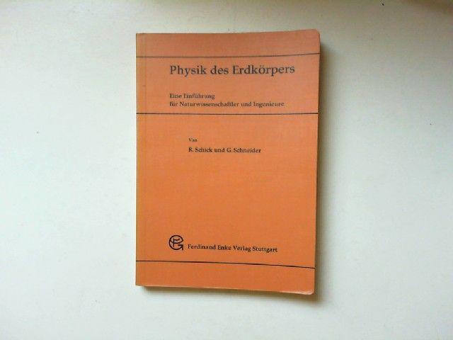 Schick, Rolf und Götz Schneider: Physik des Erdkörpers : eine Einführung für Naturwissenschaftler und Ingenieure.