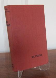 Lopez y Fuentes, Gregorio: El Indio. Roman. Aus dem Spanischen von Wilhelm Pferdekamp.